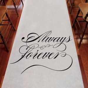 White with Black Lettering Always and Forever Aisle Runner