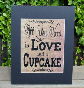Burlap Look Rustic Wedding Sign-all You Need Is Love And A Cupcake-burlap-black