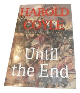 Other Until The End A Novel Of The Civil War By Harold Coyle 38C