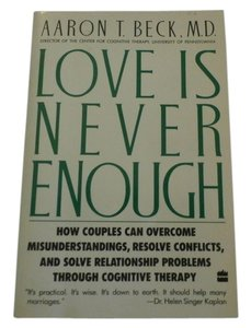 Other Love Is Never Enough: How Couples Can Overcome Misunderstandings, Resolve Co