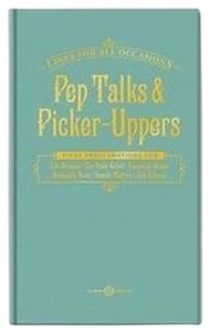Other Pep Talks & Picker-Uppers