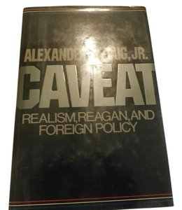 CAVEAT: REALISM, REAGAN & FOREIGN POLICY
