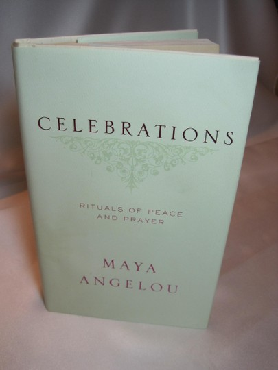 Maya Angelou Maya Angelou's Celebrations; Rituals of Peace and Prayer - [ Roxanne Anjou Closet ]