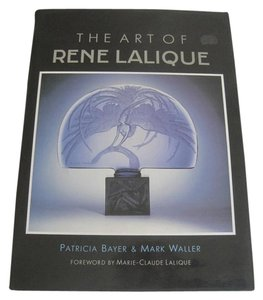 Wellfleet Press The Art of Renee Lalique - by Patricia Bayer & Mark Waller, 1988