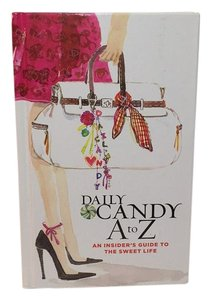 "Dailylook HARDCOVER BOOK ""Daily Candy A to Z: An Insider's Guide to the Sweet Life"" NEW"