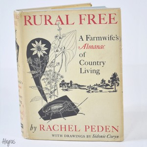 Rural Free: A Farmwife's Almanac Of Country Living | Signed Book | Sustainability Book | Farm Book | 60s Life Book | On
