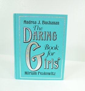 Daring Book For Girls - Creative + Fun Book For Girls Of All Ages - Summer Fun