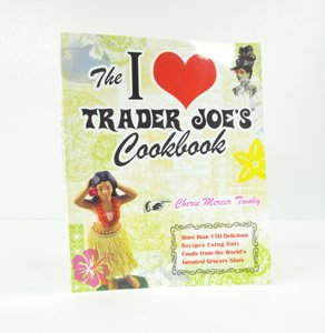 The I Love Trader Joe's Cookbook: 150 Delicious Recipes Urban Outfitters