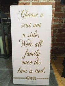 'choose A Seat...we're All Family Once The Knot Is Tied!' Sign