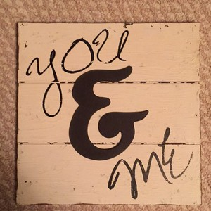 Rustic You And Me Sign