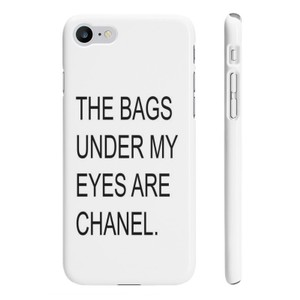 Other THE BAGS UNDER MY EYES ARE CHANEL HIGH-QUALITY SLIM IPHONE 7 CASE