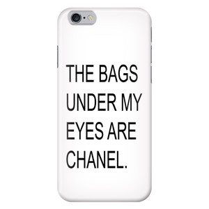 Other THE BAGS UNDER MY EYES ARE CHANEL HIGH-QUALITY SLIM IPHONE 6/6S CASE