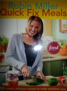 Robin Miller Quick Fix Meals Cookbook