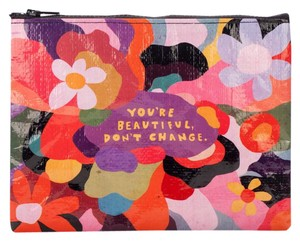 "Blue Q Large zipper ""Your beautiful don't change "" zipper pouch"