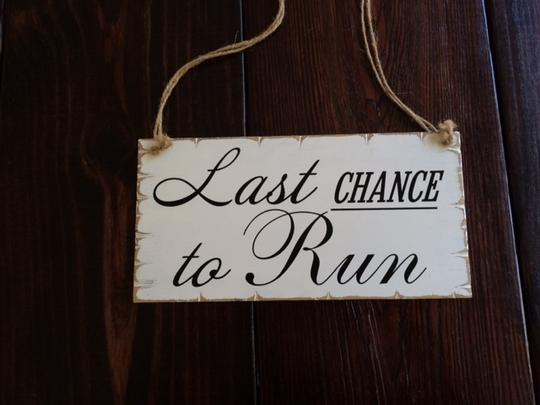 """last Chance To Run"" Ring Bearer Sign"