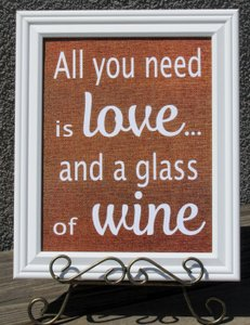 All You Need Is Love And A Glass Of Wine-your Choice Of Either White Frame Or Black Frame