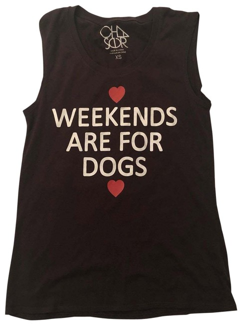 Preload https://img-static.tradesy.com/item/26593393/chaser-black-weekends-are-for-dogs-tee-tank-topcami-size-2-xs-0-1-650-650.jpg