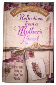 Jack Countryman Reflections From A Mothers Heart; Personal Autobiography Journal