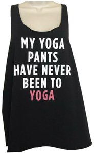 "SO ""My Yoga Pants Have Never Been to Yoga"""