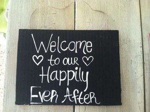 Love Always Welcome To Our Happily Ever After Sign #100
