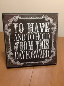 To Have & To Hold Sign