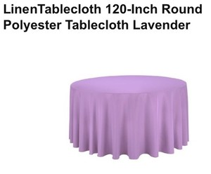 7 - Lavender 120 Inch Round Tablecloths