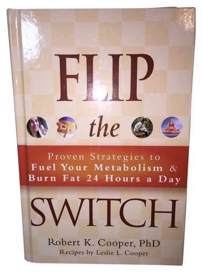 Preload https://item1.tradesy.com/images/dr-robert-cooper-flip-the-switch-lose-the-weight-proven-strategies-to-fuel-your-metabolism-and-burn-fat-24-hours-a-day-by-dr-robert-cooper-phd-with-recipes-by-leslie-l-cooper-hardcover-edition-roxanne-anjou-closet-3791560-0-4.jpg?width=440&height=440