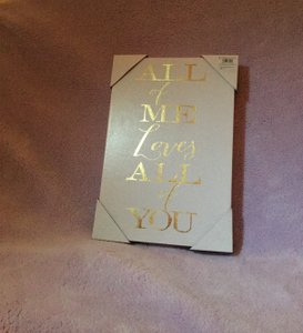 """Kirkland's White/Gold Foil """"All Of Me Loves All Of You"""" Canvas Sign Reception Decoration"""