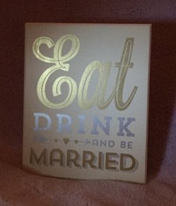 Kirkland's Cream/Gold/Silver Eat Drink and Be Married Reception Decoration