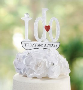 I Do Today And Always Wedding Cake Topper