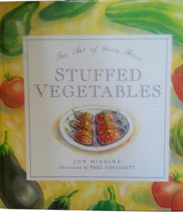 Arthur: John Higgins Cookbook: Stuffed Vegetables, The Art of Good Food